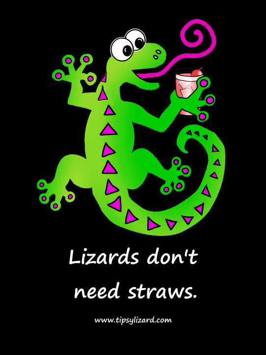6. T-shirt - lizards dont need straws