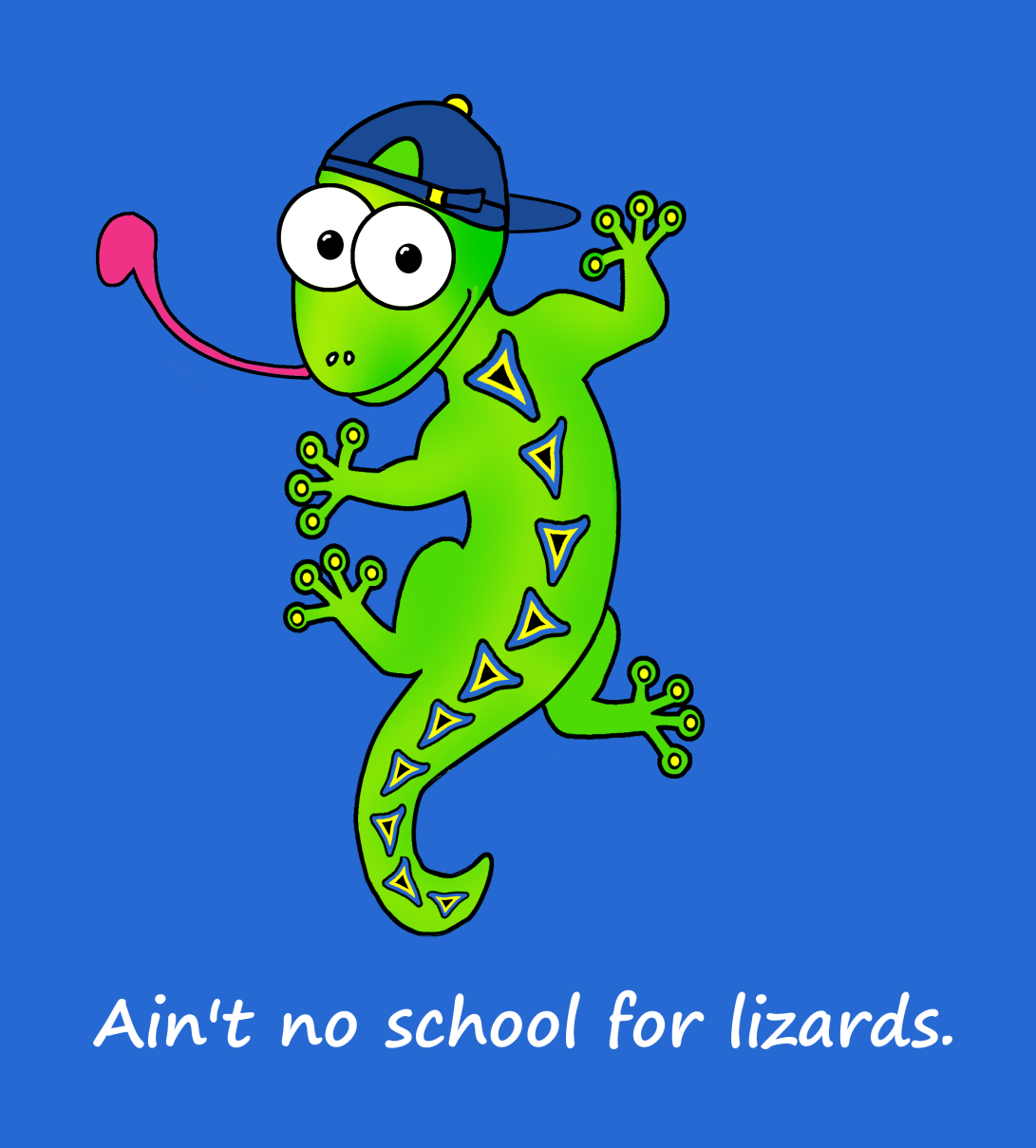 No school for lizards