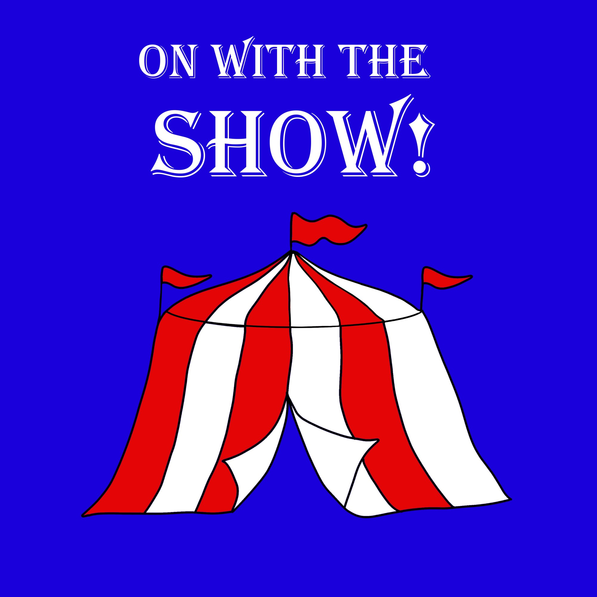 Handrawn cartoon of Big Top Cirucs tent with cheerful message to carry on.