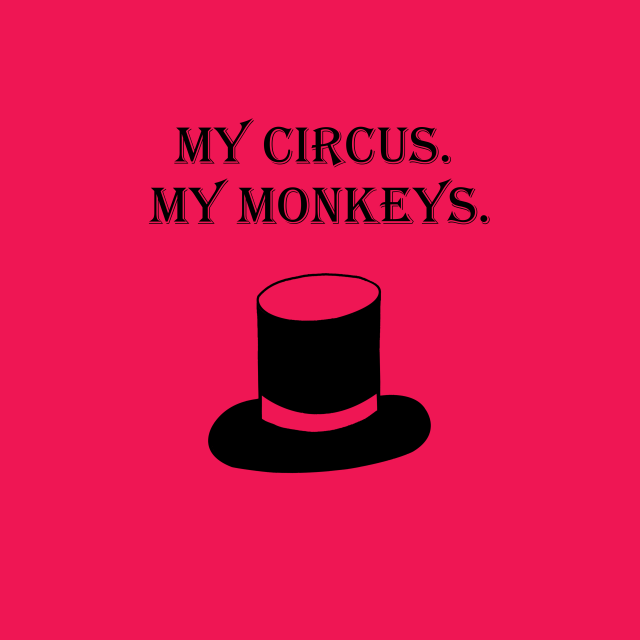 My Circus, My Monkeys. Top Hat design from Tipsy Lizard.
