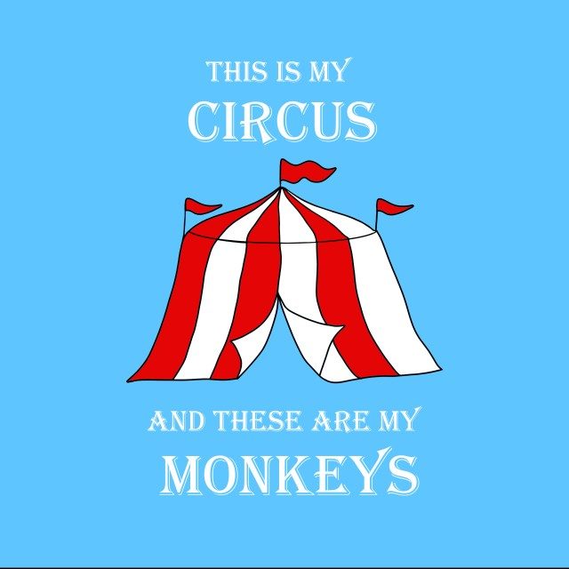 Big Top Circus cartoon. This is my circus and these are my monkeys.